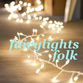 Fairy Lights Folk by Various Artists