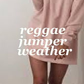 Reggae Jumper Weather von Various Artists