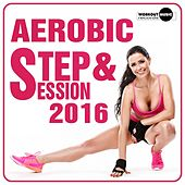 Aerobic & Step Session 2016 - EP by Various Artists