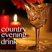 Country Evening Drink by Various Artists