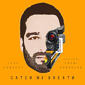 Catch My Breath by Todd Edwards