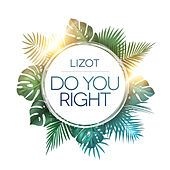 Do You Right by Lizot