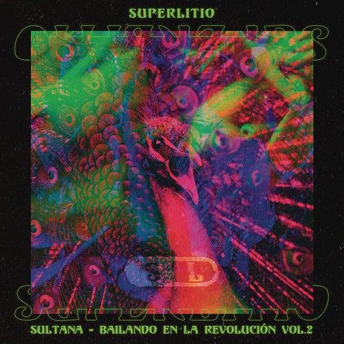 Sultana: Bailando en La Revolución. Vol. 2 by Superlitio