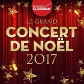Le grand concert de Noël 2017 - Radio Classique de Various Artists