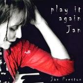 Play It Again Jan by Jan Preston