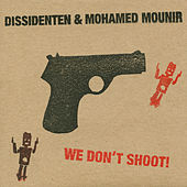 We Don't Shoot (Live) de Dissidenten