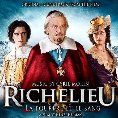 Richelieu, la pourpre et le sang (Bande originale du film) by Cyril Morin
