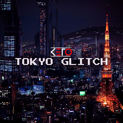Tokyo Glitch (A Day In The City) by Keto