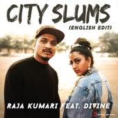 City Slums (Radio Edit) by Raja Kumari