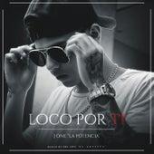 Loco por Ti by J-One