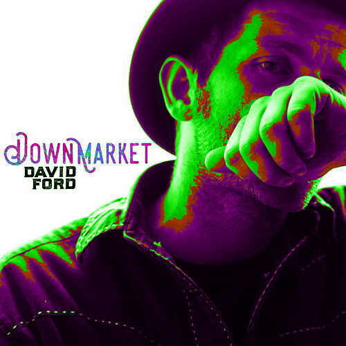 Downmarket by David Ford
