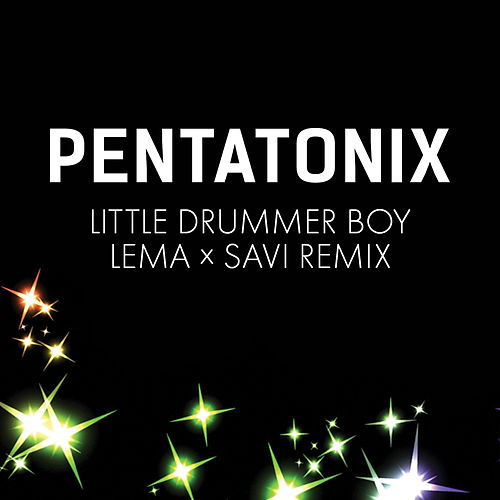 Little Drummer Boy (Lema x Savi Remix) di Pentatonix