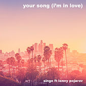 Your Song (I'm in Love) di Singo