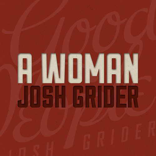 A Woman by Josh Grider