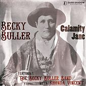 Calamity Jane (feat. The Becky Buller Band & Rhonda Vincent) by Becky Buller