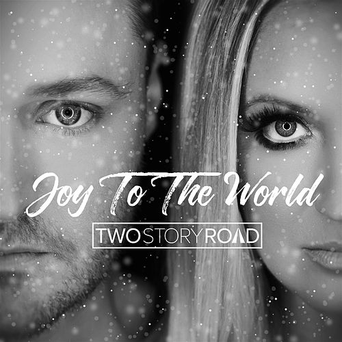 Joy to the World by Two Story Road