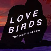 Lovebirds: The Duets Album by Various Artists