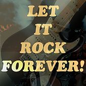 Let It Rock Forever! di Various Artists