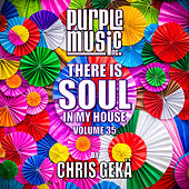 Chris Gekä Presents There is Soul in My House, Vol. 35 de Various Artists