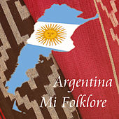 Argentina Mi Folklore de Various Artists