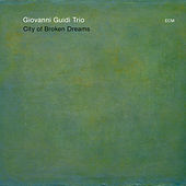 City Of Broken Dreams de Giovanni Guidi Trio