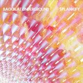 Splankify by Backbeat Underground