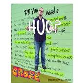 Do you need a hug? by The Craze