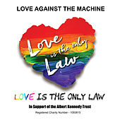 Love is the only Law von Love Against The Machine