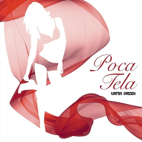 Poca Tela by Latin Fresh