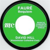 Fauré: Requiem Op. 48 by David Hill