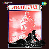 Anarkali (Original Motion Picture Soundtrack) by Various Artists