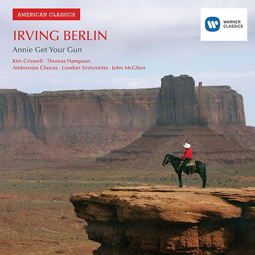 Irving Berlin: Annie Get Your Gun by John McGlinn