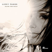Raise The Roof by Lizzy Parks