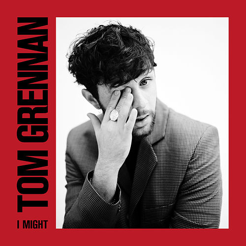 I Might de Tom Grennan