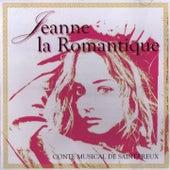 Jeanne La Romantique - Conte Musical de Saint-Preux by Various Artists