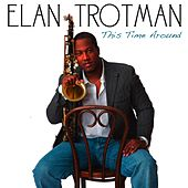 This Time Around de Elan Trotman