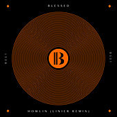 Howlin (Linier Remix) by Blessed