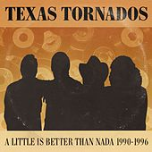A Little Is Better Than Nada: Prime Cuts 1990-1996 de Texas Tornados