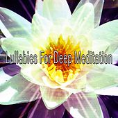 30 Helpful Natural Sounds von Lullabies for Deep Meditation