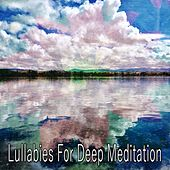 40 Background Sounds For Calm von Lullabies for Deep Meditation
