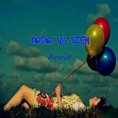 Todo Va Bien by Annie