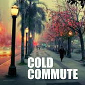 Cold Commute by Various Artists