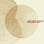 Folclórico, Vol. 1 by Ariel López Saldívar
