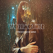 Freedom Is Mine de Wolfmother
