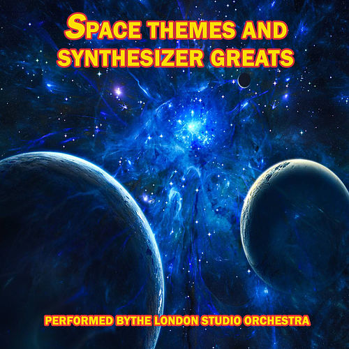 Space Themes and Synthesizer Greats by London Studio Orchestra