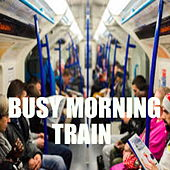 Busy Morning Train de Various Artists