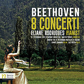 Beethoven: 8 Concerti by Eliane Rodrigues