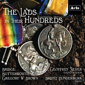 The Lads in Their Hundreds, Butterworth, Bridge and Gregory W Brown by Various Artists