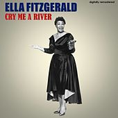 Cry Me a River (Digitally Remastered) by Ella Fitzgerald