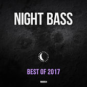 Best of Night Bass 2017 by Various Artists